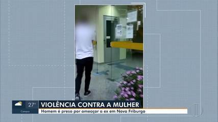 Homem é preso por ameaçar ex-companheira em Nova Friburgo, no RJ