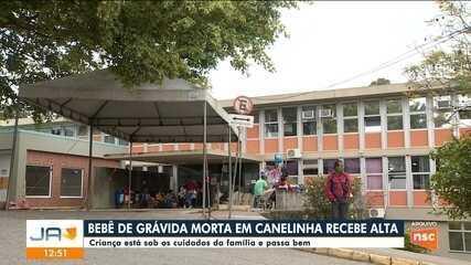 Bebê de grávida morta em Canelinha recebe alta do hospital