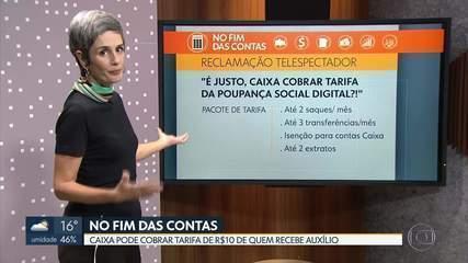 No Fim das Contas, Caixa pode cobrar R$ 10 de tarifa de quem recebeu auxílio emergencial