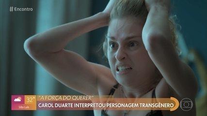 Carol Duarte fala de 'A Força do Querer' e se emociona com relato de homem trans