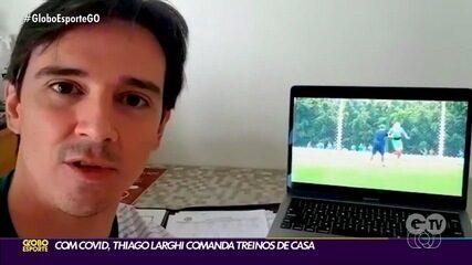 Com Covid-19, técnico Thiago Larghi comenta treino à distância no Goiás