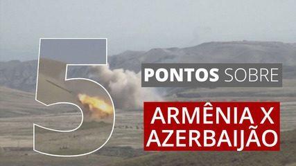 5 pontos para entender os confrontos entre Armênia e Azerbaijão
