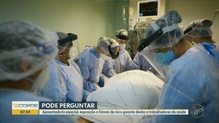 'Pode Perguntar': aposentadoria especial para trabalhadores da saúde e segurança