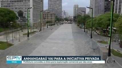 Após de reforma que custou mais de R$ 90 milhões, Anhangabaú será privatizado