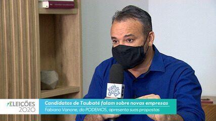 Candidato Fabiano Vanone (Podemos) fala sobre novas empresas para cidade de Taubaté