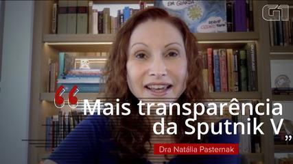 'Precisa um pouquinho mais de transparência com os dados da Sputnik V', diz Natália Pasternak