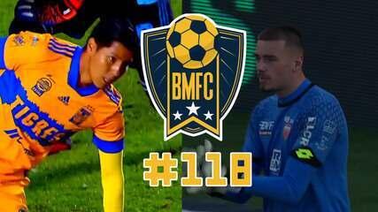 BMFC 118: Golaço escorpião na Romênia e paçocadas de goleiros abusados