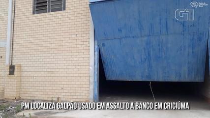 PM encontra galpão usado por criminosos que assaltaram banco em Criciúma