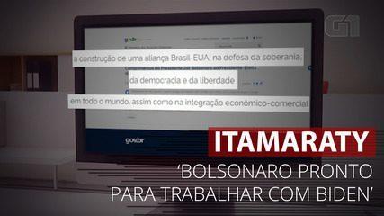 VÍDEO: Nota do Itamaraty diz que Bolsonaro 'está pronto para trabalhar com Biden'