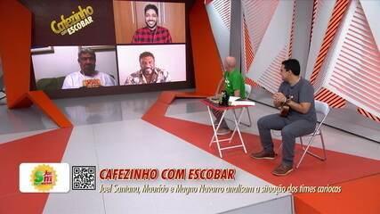 Cafezinho com Escobar: Joel Santana, Maurício e Magno Navarro analisam a situação dos time cariocas