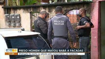 Suspeito de matar companheira a facadas foi preso em Cariacica