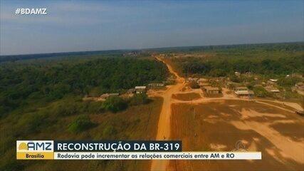 BR-319: Representantes do setor produtivo destacam a importância da rodovia na região