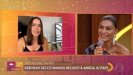 Deborah Secco manda recado à amiga Juliana Paes