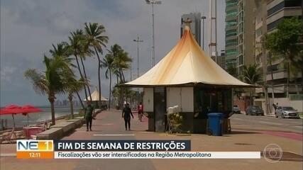 Saiba como vai ser a fiscalização no fim de semana com mais restrições em Pernambuco