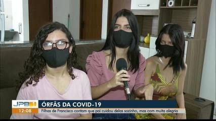Irmãs que ficaram órfãs por conta da Covid-19 relembram do pai atencioso, na PB
