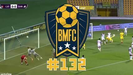 BMFC #132: Gols perdidos inacreditáveis na Ucrânia e bicicleta de ex-Galo nos Emirados
