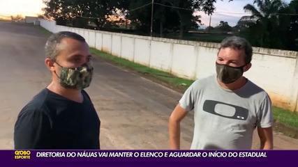 Com folha de R$ 26 mil, Náuas decide manter elenco na capital e espera início do Acreano