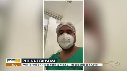 Médico retratou o dia a dia em uma UTI de pacientes com Covid-19 no ES