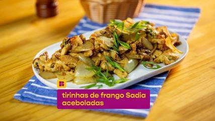 Tirinhas de Frango Sadia Aceboladas: poucos ingredientes e muito saborosa