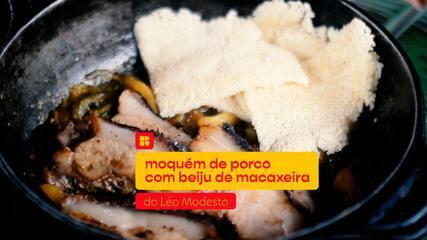 Léo Modesto ensina a fazer Moquém de Porco com Beiju de Macaxeira