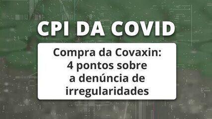 Compra da Covaxin: 4 pontos sobre a denúncia de irregularidades.