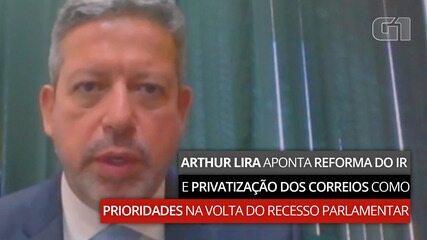 VÍDEO: Arthur Lira aponta reforma do IR e privatização dos Correios como prioridades na volta do recesso parlamentar