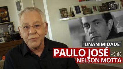 Paulo José: relembre a carreira do ator nas palavras de Nelson Motta