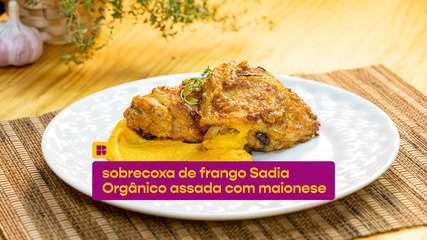 Sobrecoxa de frango orgânico assada com maionese: veja a receita