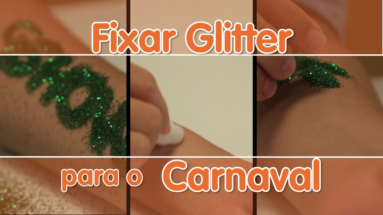 Como fixar e tirar glitter no carnaval - Como Fazer