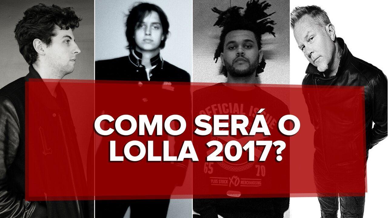 Como será o Lolla 2017?