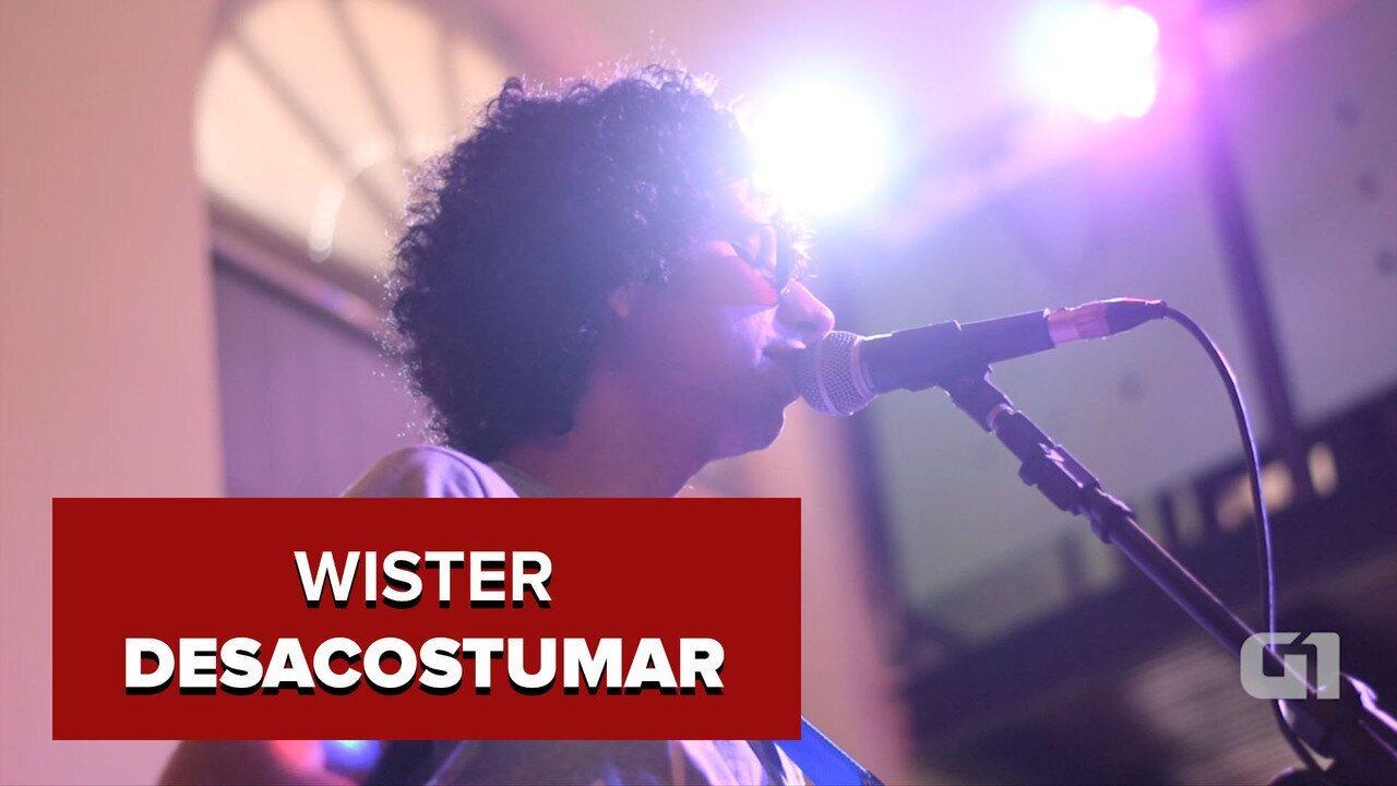 Wister canta 'Desacostumar', música também inédita e presente no terceiro disco da carreira: (C)asa