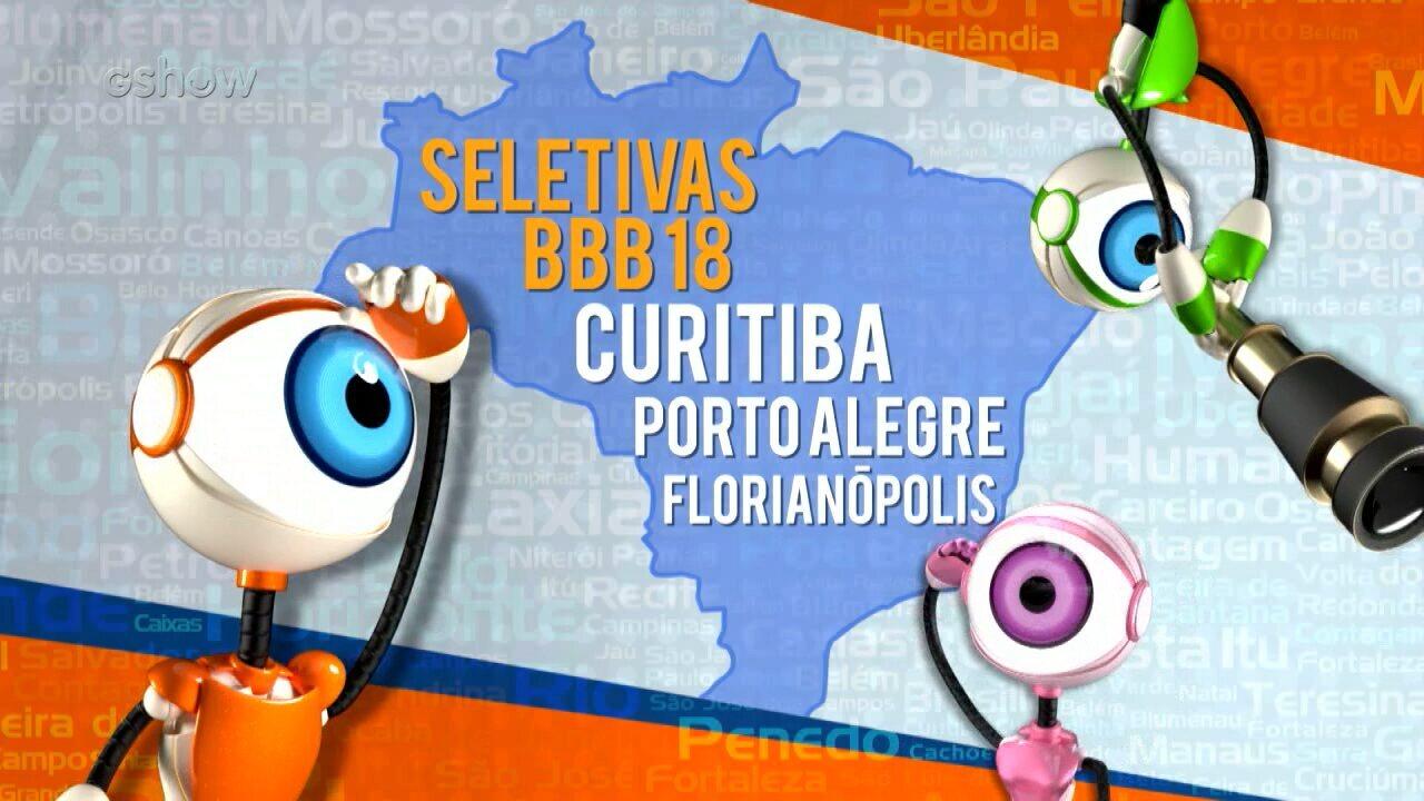 BBB18 - Seletivas de Curitiba, Porto Alegre e Florianópolis