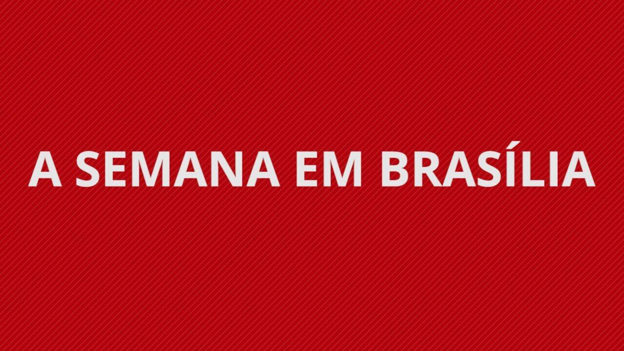 A SEMANA EM BRASÍLIA