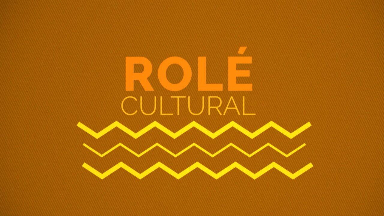 Veja as dicas de cultura e entretenimento no 'Rolé Cultural'