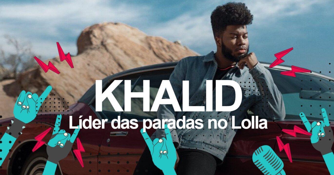 Khalid: Saiba como será o show no Lollapalooza 2018