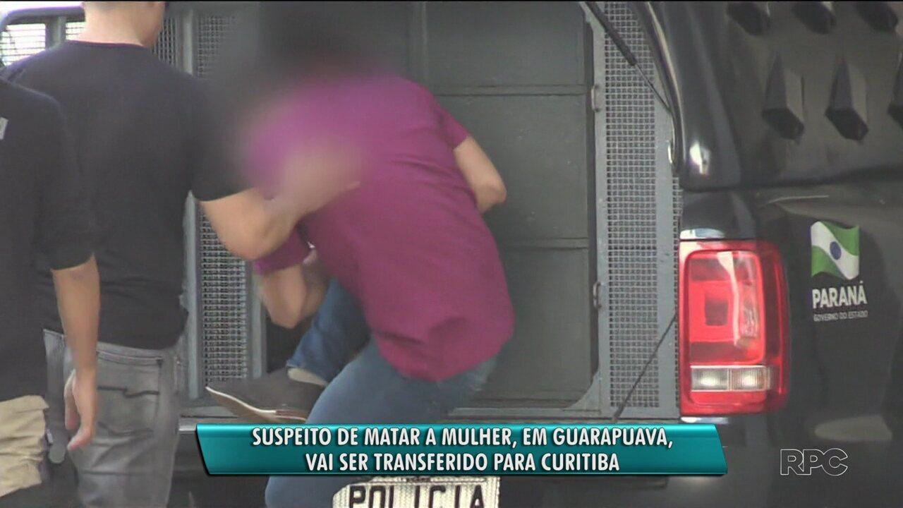 Suspeito de matar a mulher será transferido para Curitiba