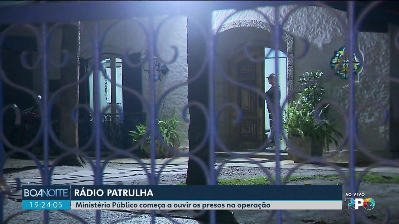 Ministério Público começa a ouvir os presos na Operação Rádio Patrulha