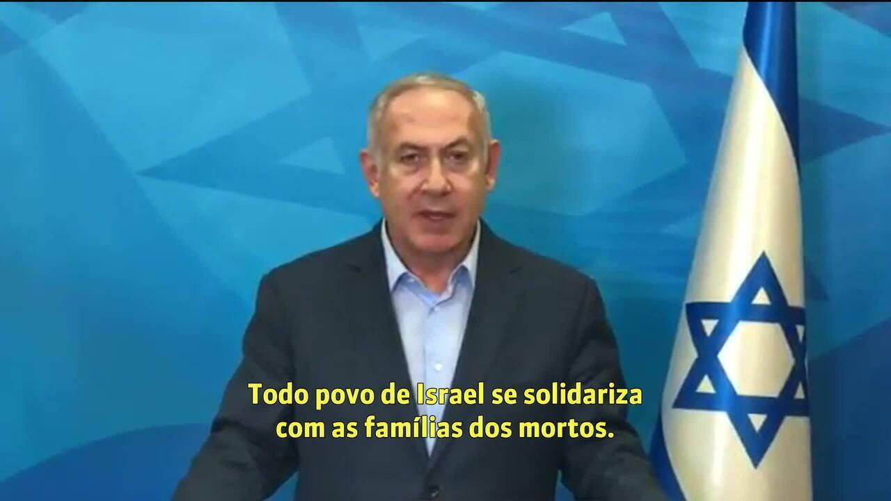 """""""Todo o povo de Israel se solidariza com as famílias dos mortos"""", diz Netanyahu"""