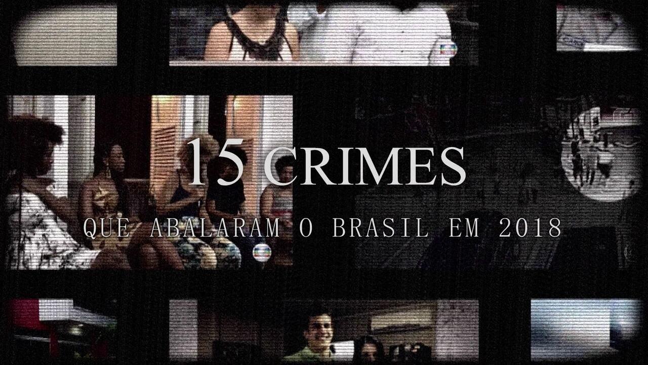 15 crimes que abalaram o Brasil em 2018