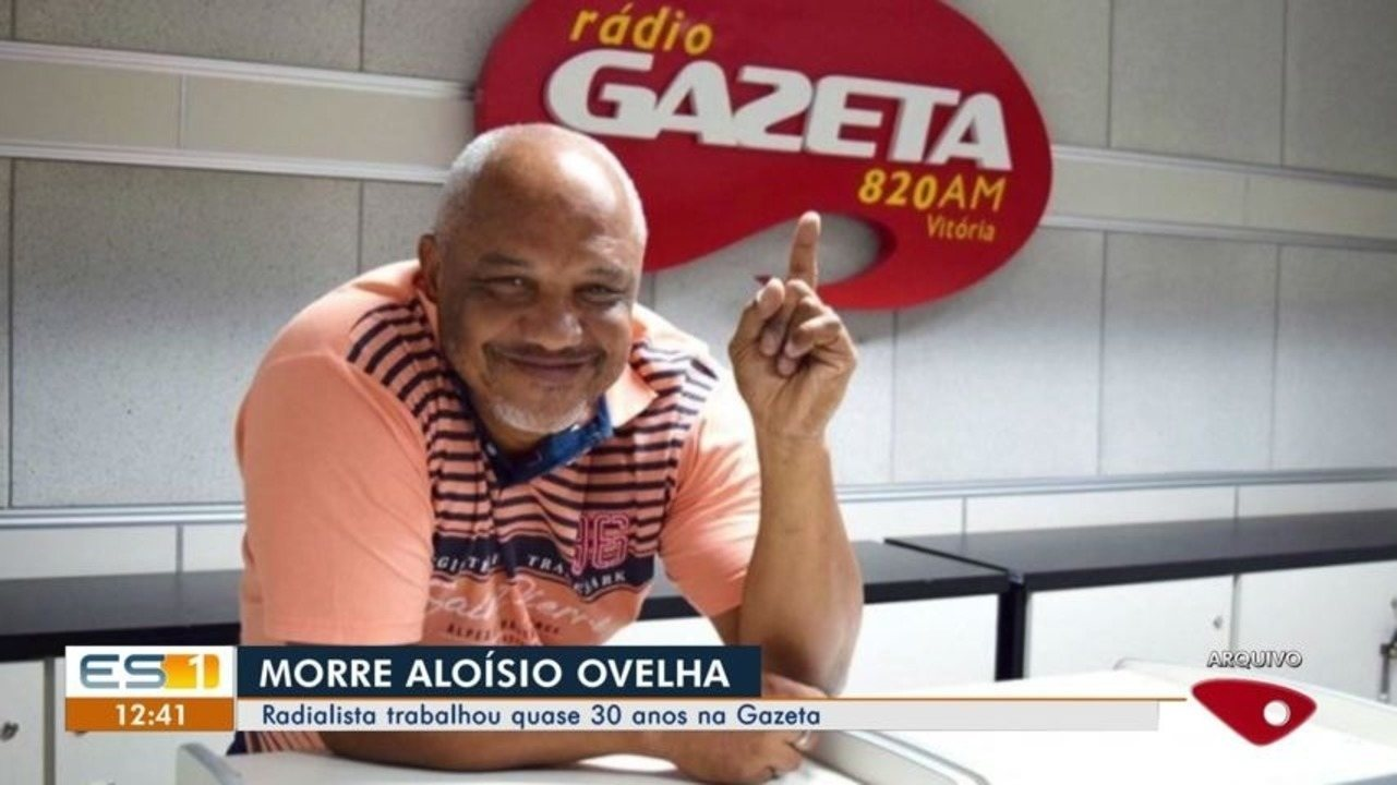 Aloísio Ovelha, apresentador de rádio, morre após sofrer AVC, no ES