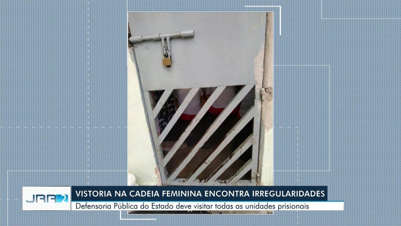 Defensoria Pública encontra irregularidades na Cadeia Pública Feminina em Roraima