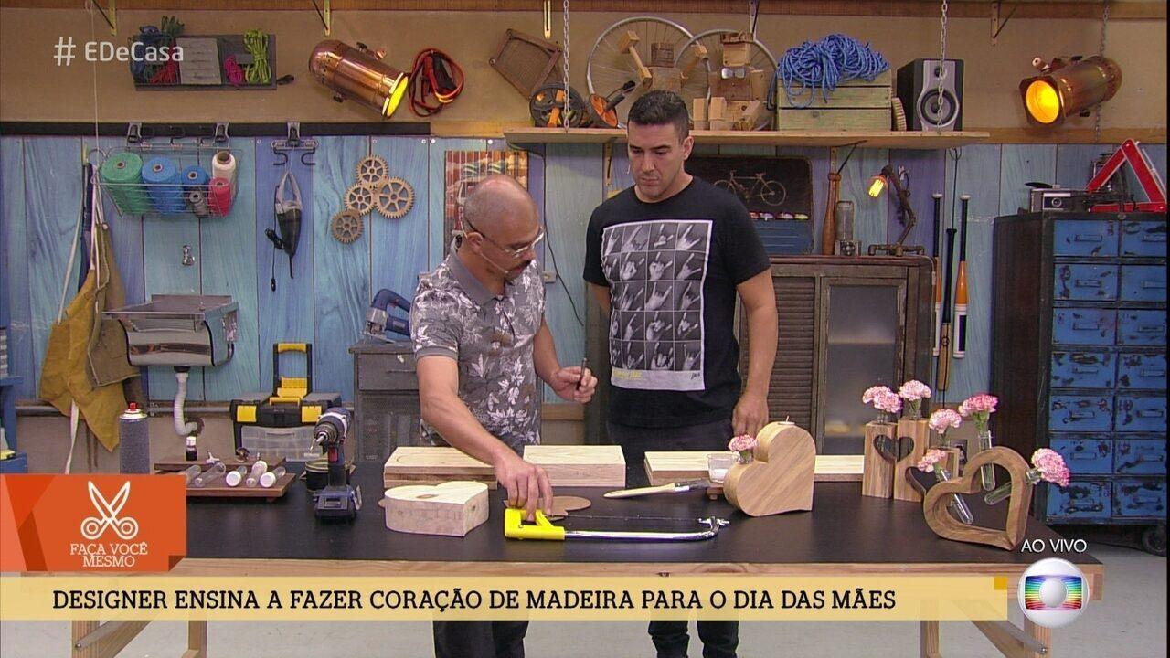 Designer ensina a fazer coração de madeira para os dias das mães