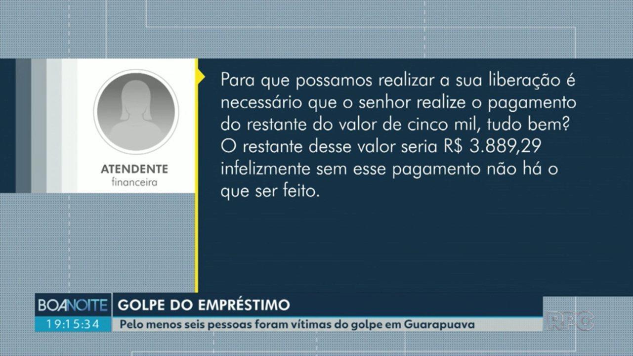 Seis pessoas foram vítimas do golpe do empréstimo, em Guarapuava