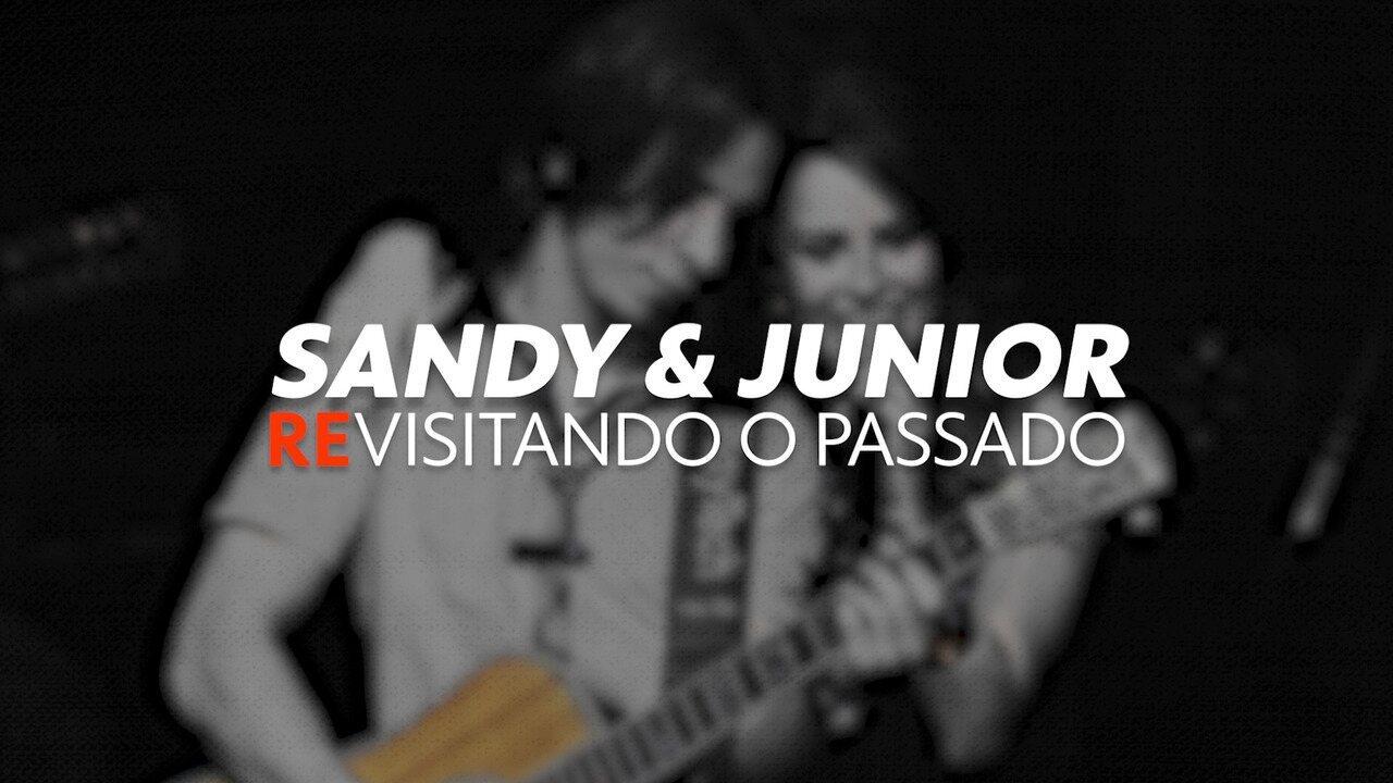Sandy e Junior: Revisitando o Passado