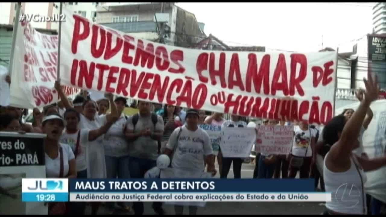 Audiência discute ação contra a União e Estado sobre maus tratos em presídio no PA