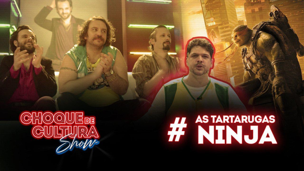 Choque de Cultura Show: #12: Tartarugas Ninja: Fora das Sombras (Programa Estendido)