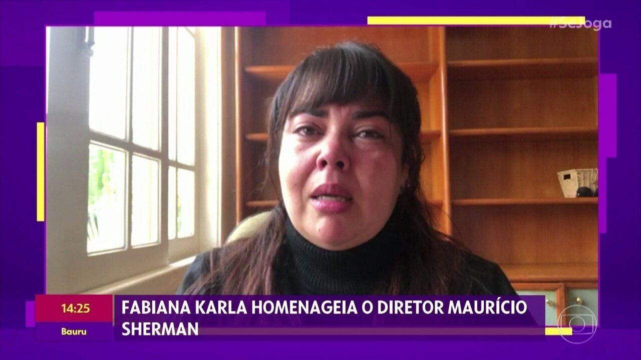 Fabiana Karla homenageia o diretor Maurício Sherman