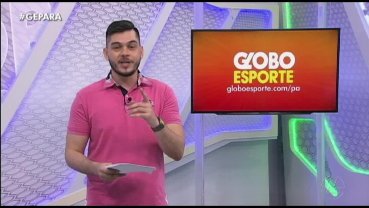 Veja a íntegra do Globo Esporte Pará deste sábado, dia 14