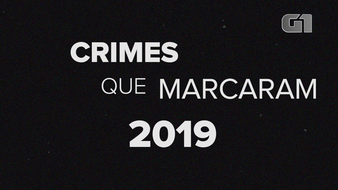 Crimes que marcaram o Brasil em 2019