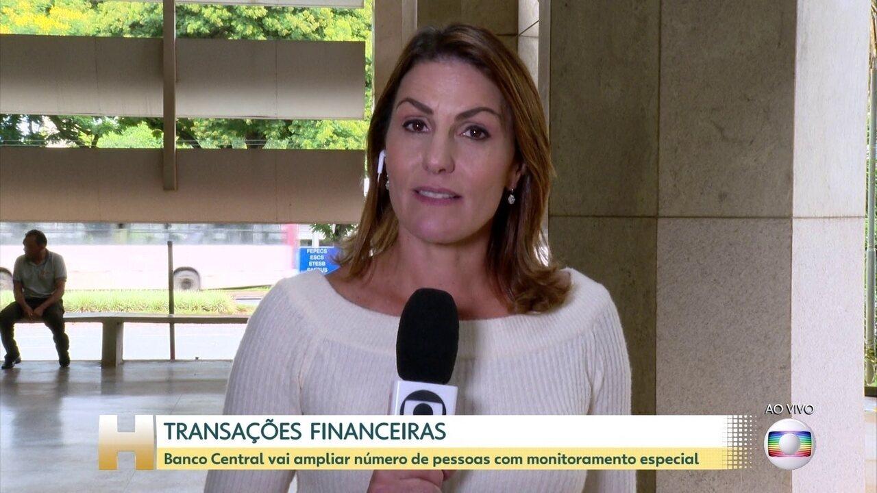 Banco Central amplia o monitoramento especial de transações financeiras